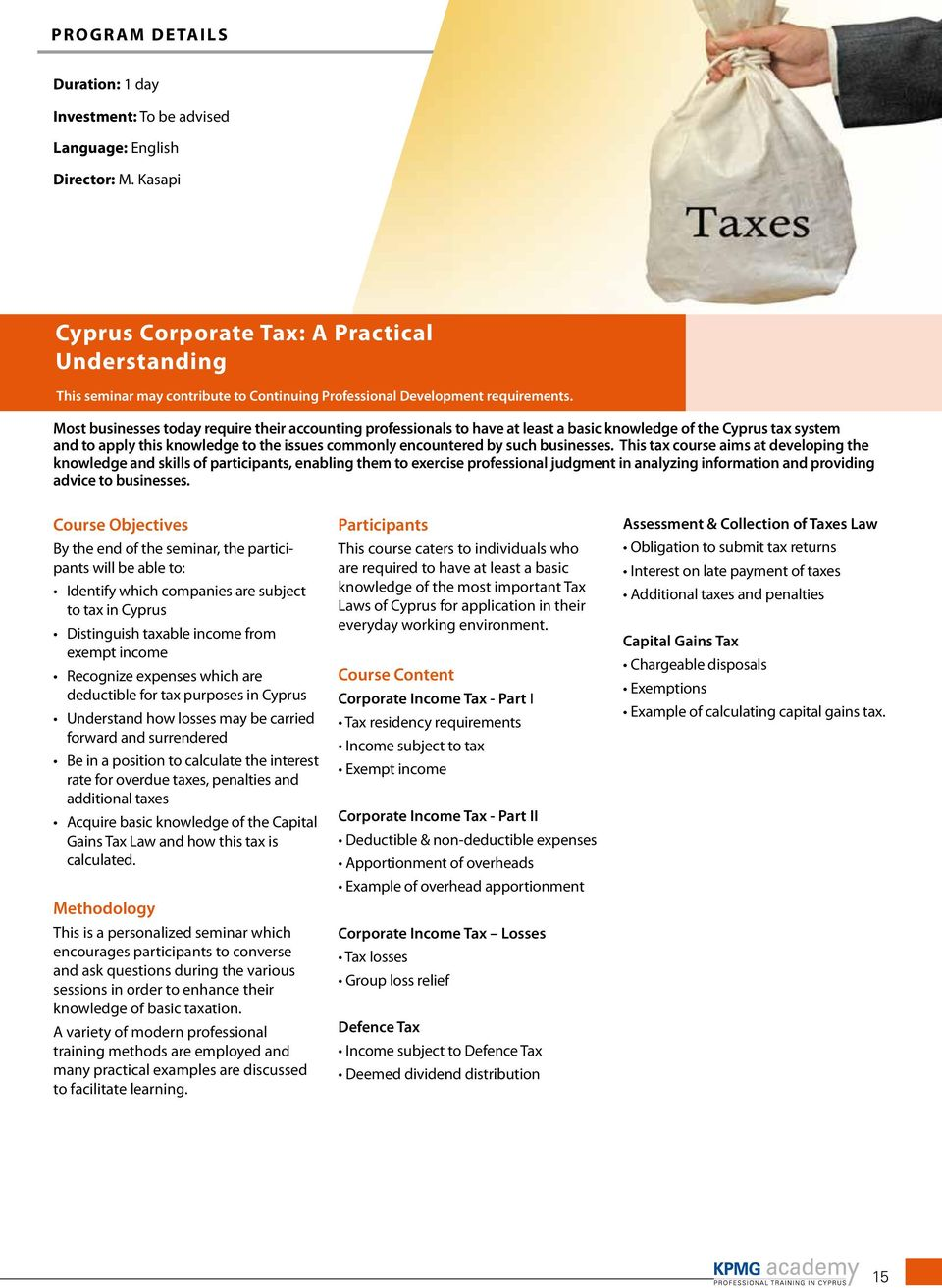 Most businesses today require their accounting professionals to have at least a basic knowledge of the Cyprus tax system and to apply this knowledge to the issues commonly encountered by such