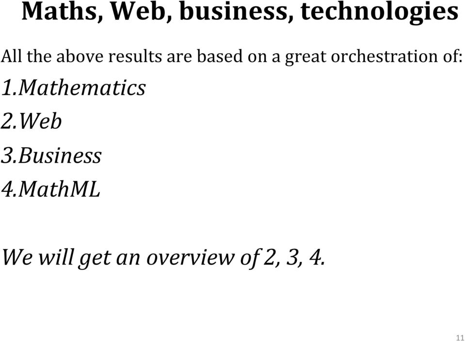 orchestration of: 1. Mathematics 2. Web 3.