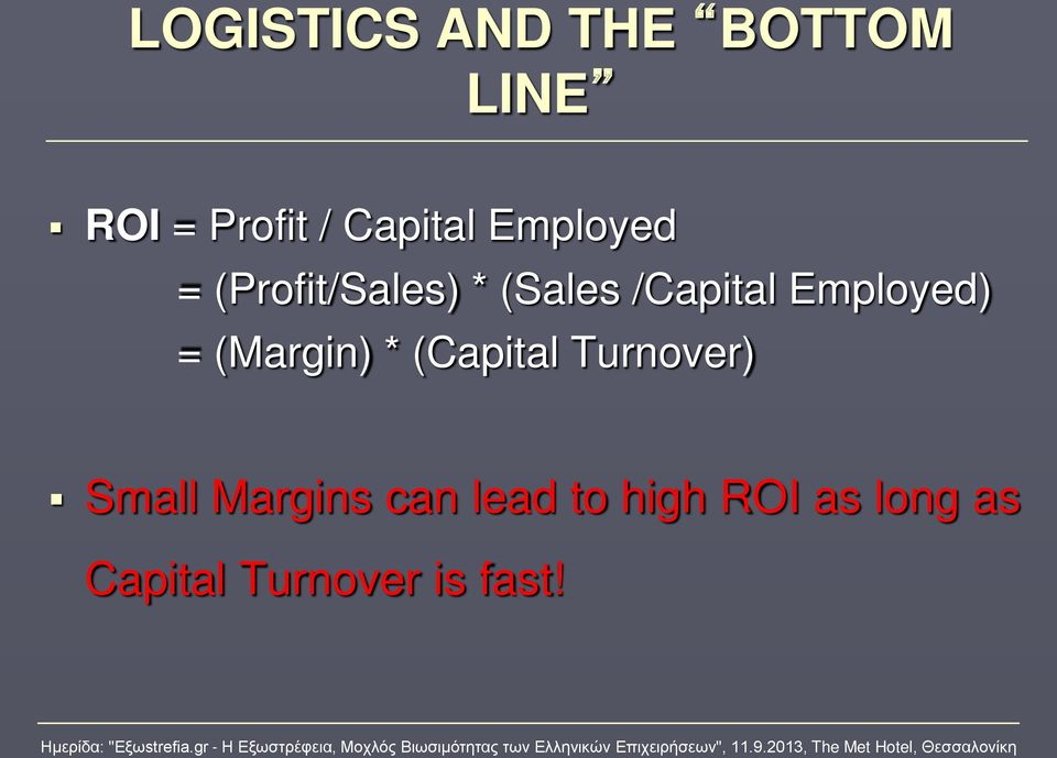 Employed) = (Margin) * (Capital Turnover) Small