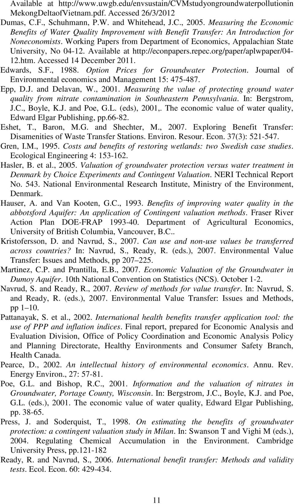 Working Papers from Department of Economics, Appalachian State University, No 04-12. Available at http://econpapers.repec.org/paper/aplwpaper/04-12.htm. Accessed 14 December 2011. Edwards, S.F., 1988.