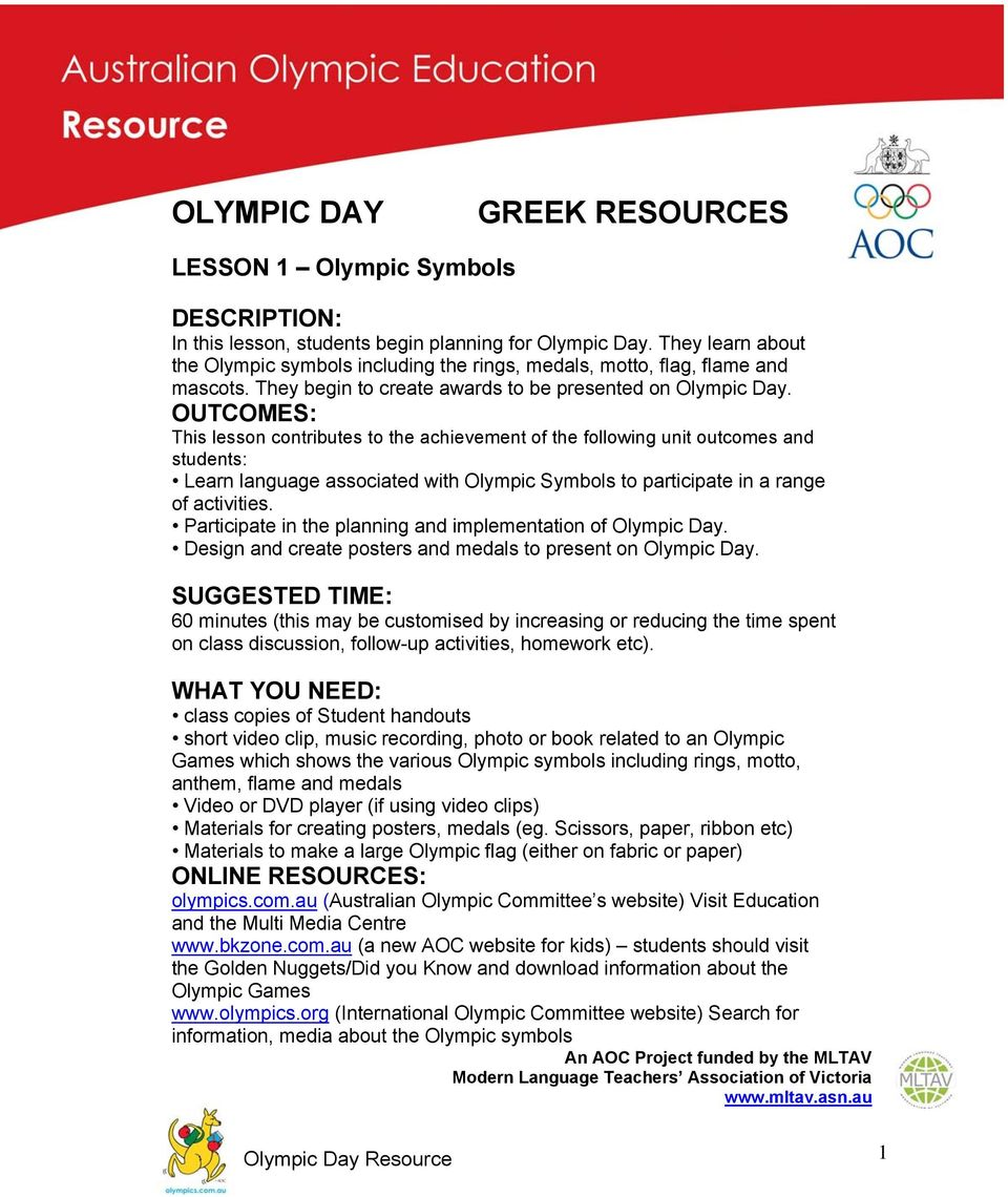 OUTCOMES: This lesson contributes to the achievement of the following unit outcomes and students: Learn language associated with Olympic Symbols to participate in a range of activities.