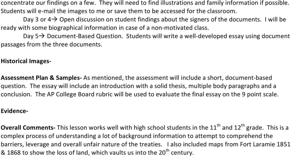 Students will write a well developed essay using document passages from the three documents.