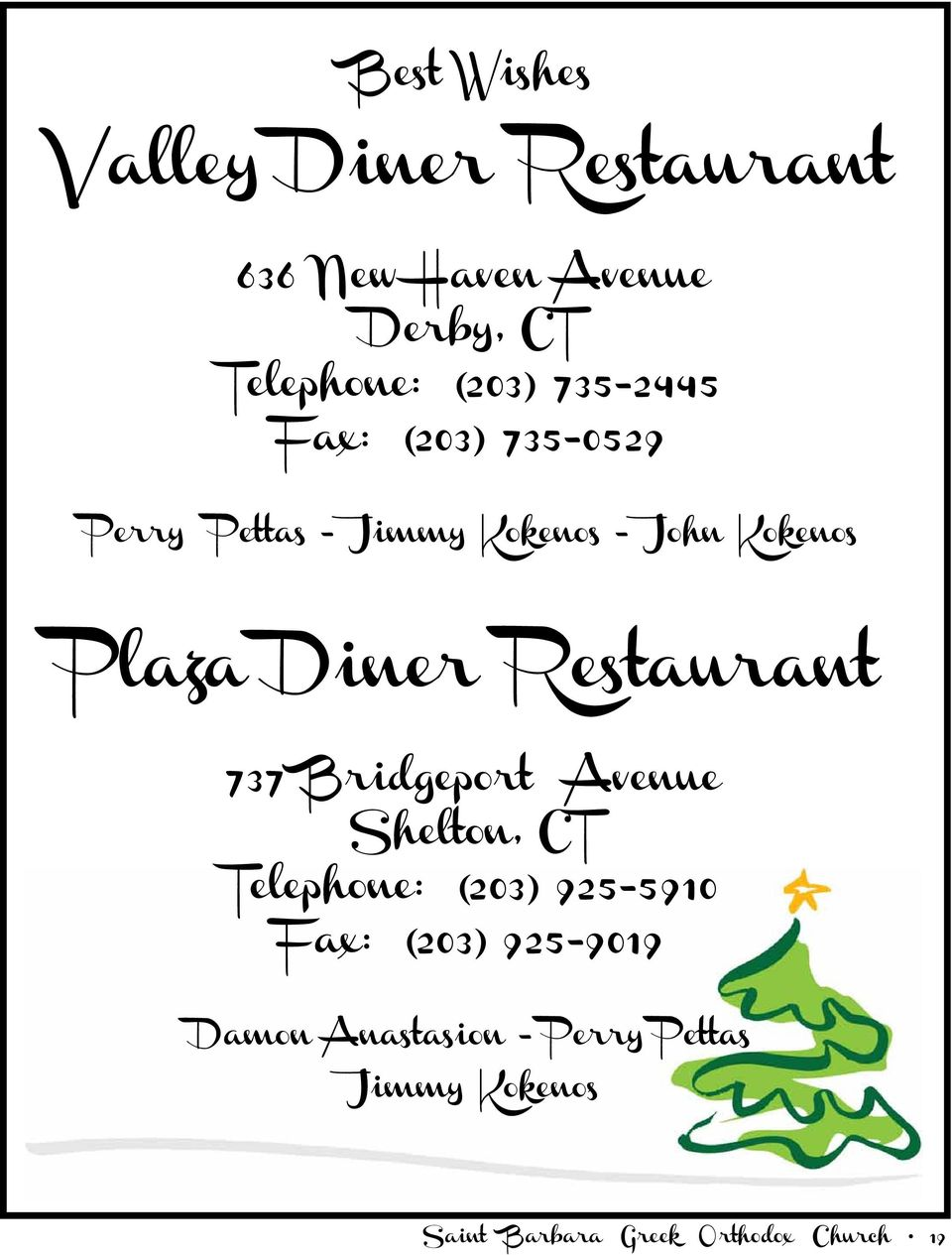 Restaurant 737 Bridgeport Avenue Shelton, CT Telephone: (203) 925-5910 Fax: (203)