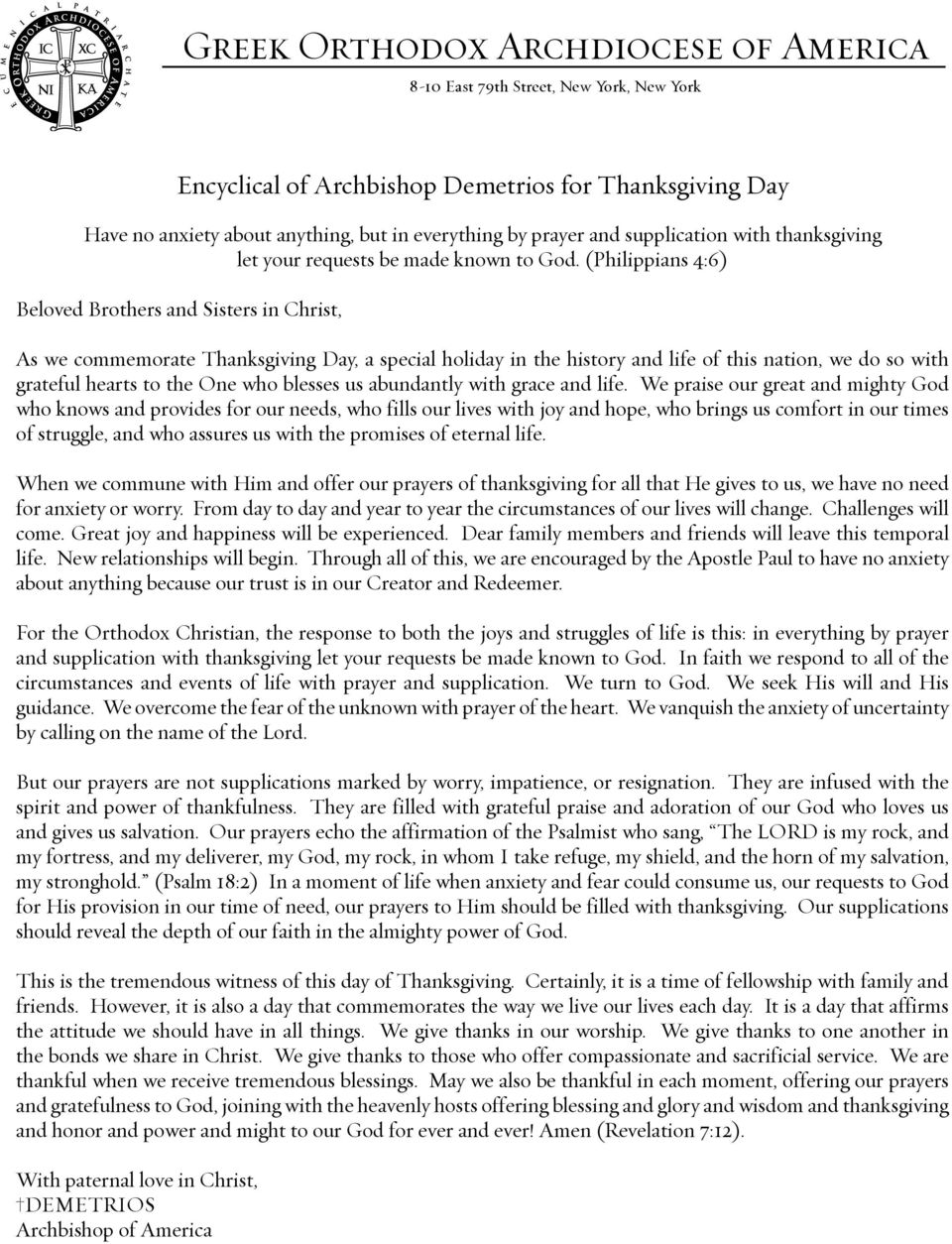 (Philippians 4:6) Beloved Brothers and Sisters in Christ, As we commemorate Thanksgiving Day, a special holiday in the history and life of this nation, we do so with grateful hearts to the One who