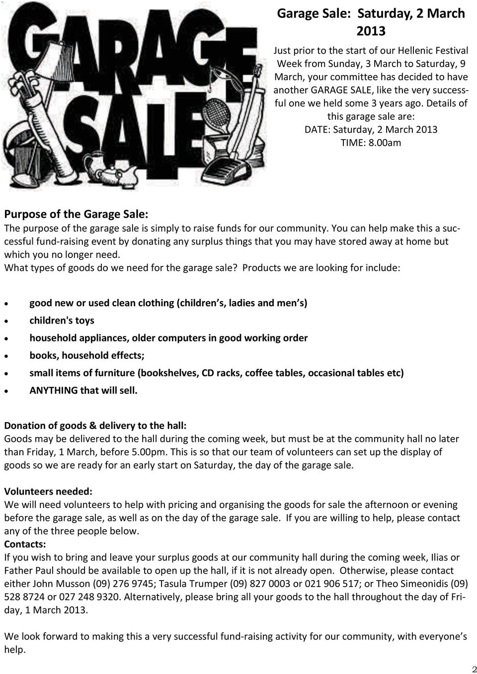 00am Purpose of the Garage Sale: The purpose of the garage sale is simply to raise funds for our community.