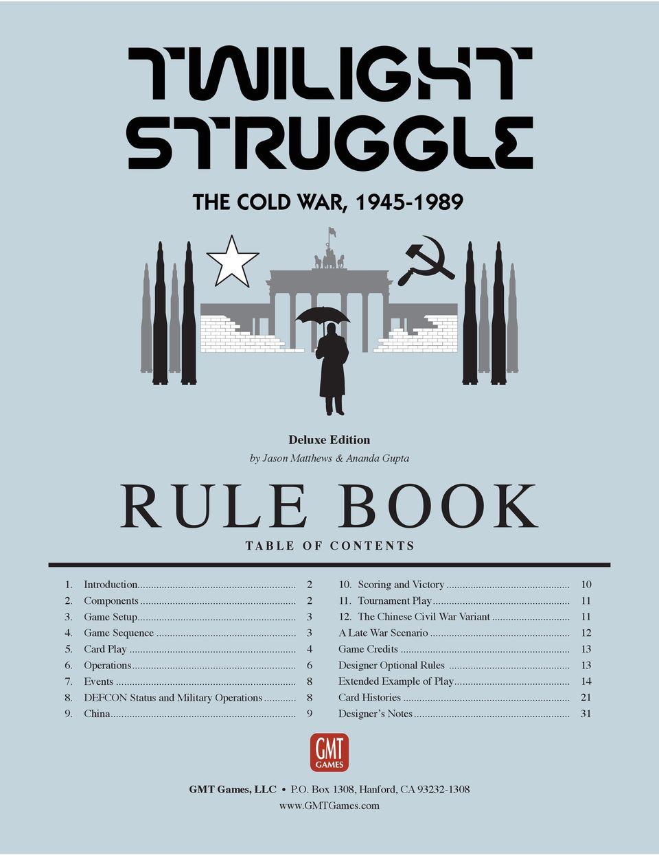 Scoring and Victory... 10 11. Tournament Play... 11 12. The Chinese Civil War Variant... 11 A Late War Scenario... 12 Game Credits... 13 Designer Optional Rules.