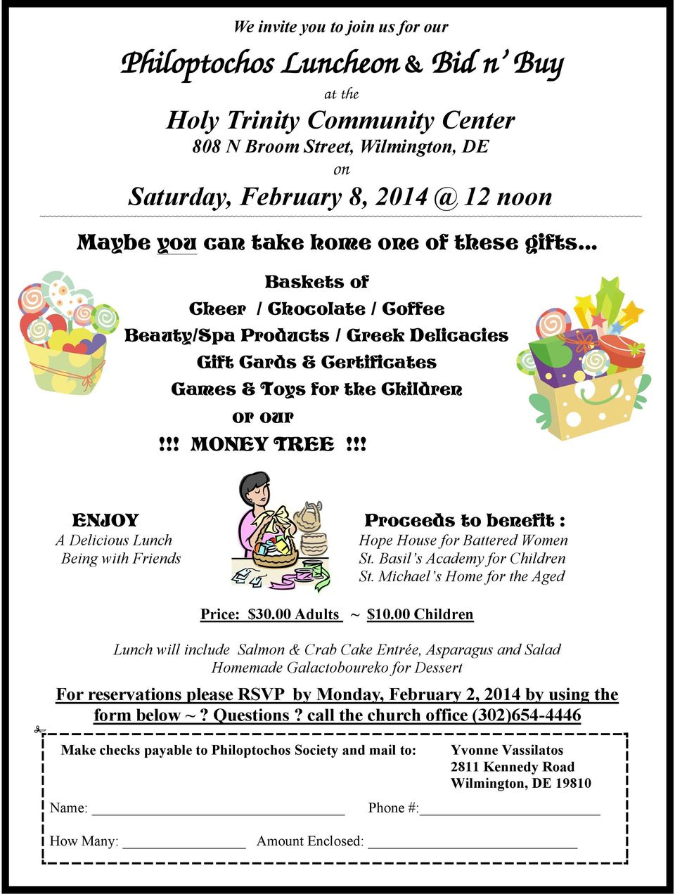 .. Baskets of Cheer / Chocolate / Coffee Beauty/Spa Products / Greek Delicacies Gift Cards & Certificates Games & Toys for the Children or our!!! MONEY TREE!