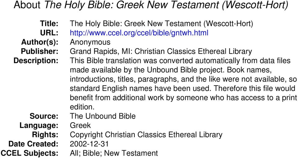 html Grand Rapids, MI: Christian Classics Ethereal Library This Bible translation was converted automatically from data files made available by the Unbound Bible project.