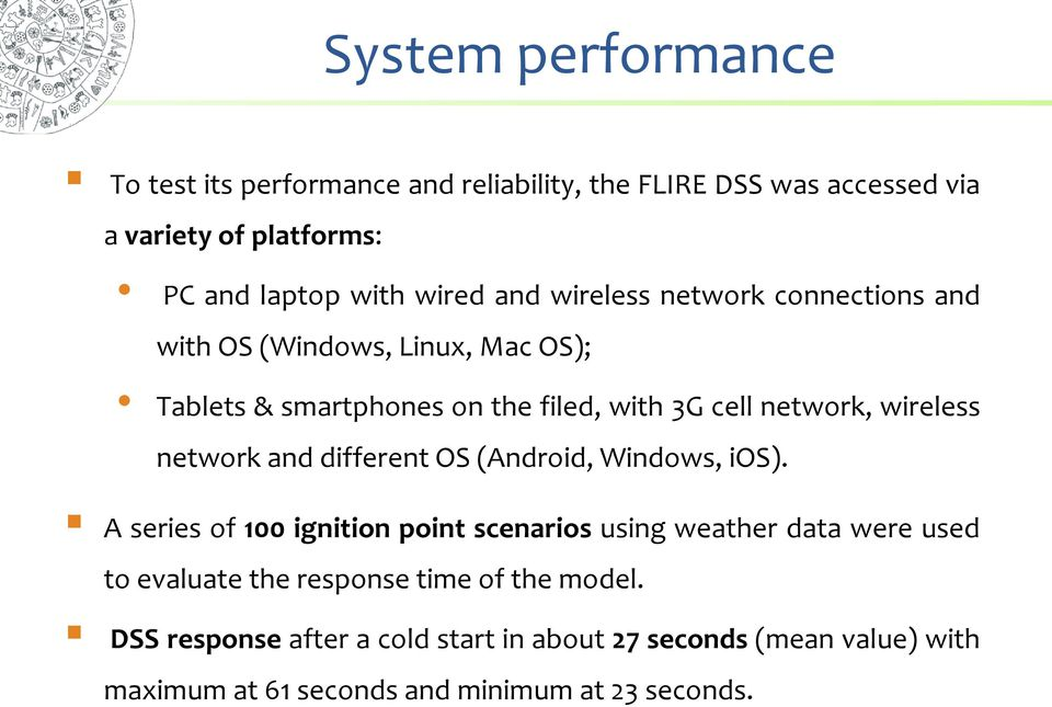 network and different OS (Android, Windows, ios).