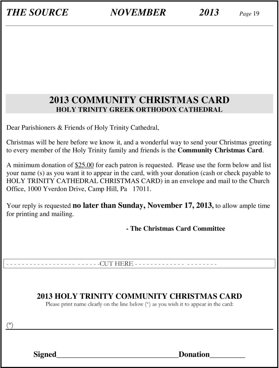 Please use the form below and list your name (s) as you want it to appear in the card, with your donation (cash or check payable to HOLY TRINITY CATHEDRAL CHRISTMAS CARD) in an envelope and mail to