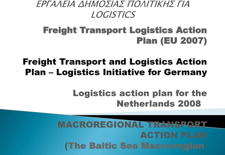 for Germany Logistics action plan for the Netherlands 2008