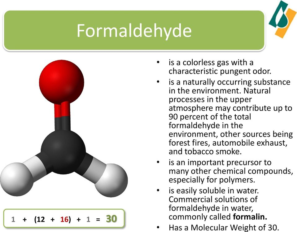 Natural processes in the upper atmosphere may contribute up to 90 percent of the total formaldehyde in the environment, other sources