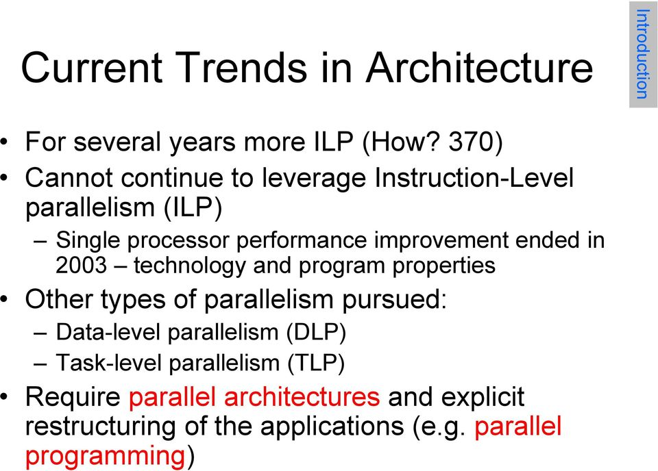 improvement ended in 2003 technology and program properties Other types of parallelism pursued: Data-level