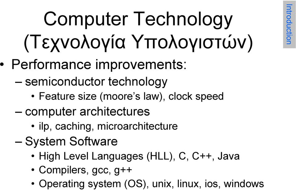 computer architectures ilp, caching, microarchitecture System Software High Level