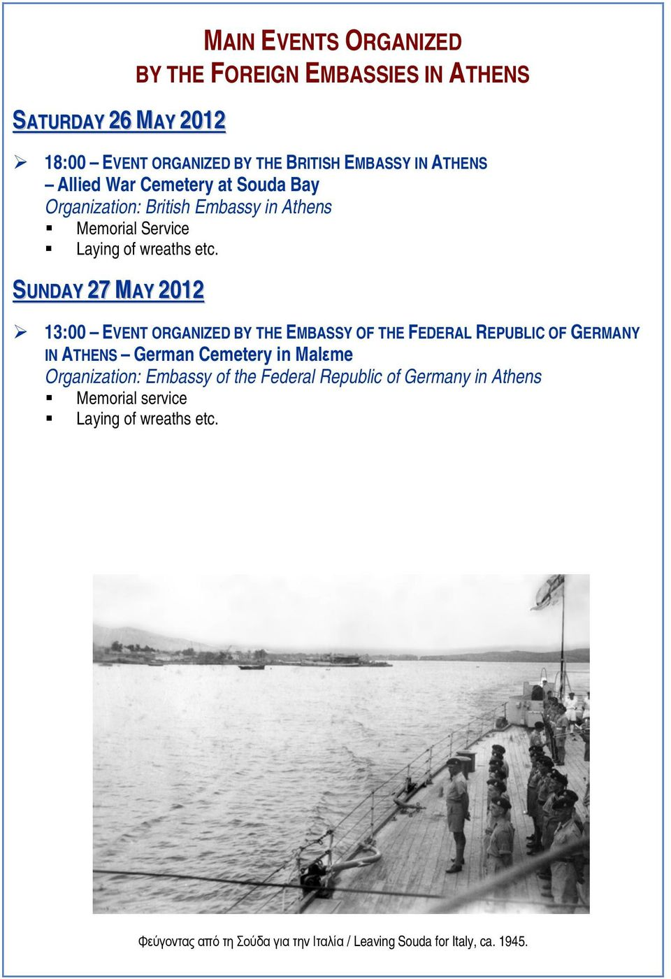 13:00 EVENT ORGANIZED BY THE EMBASSY OF THE FEDERAL REPUBLIC OF GERMANY IN ATHENS German Cemetery in Malεme Organization: