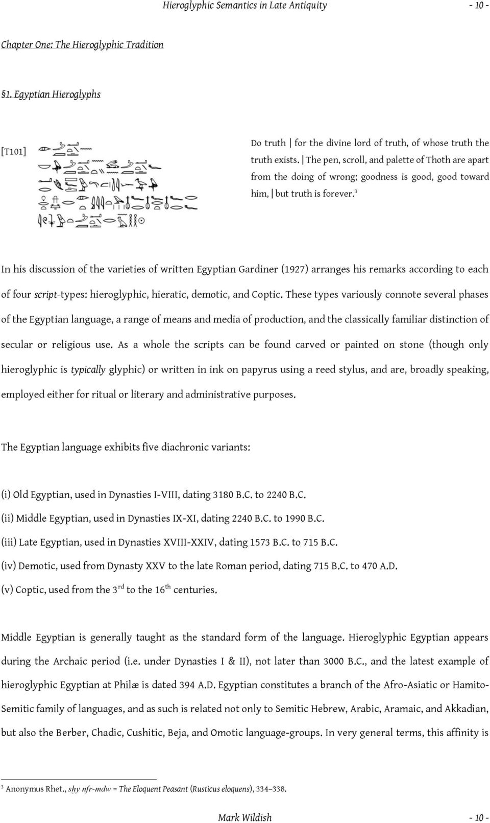 3 In his discussion of the varieties of written Egyptian Gardiner (1927) arranges his remarks according to each of four script-types: hieroglyphic, hieratic, demotic, and Coptic.