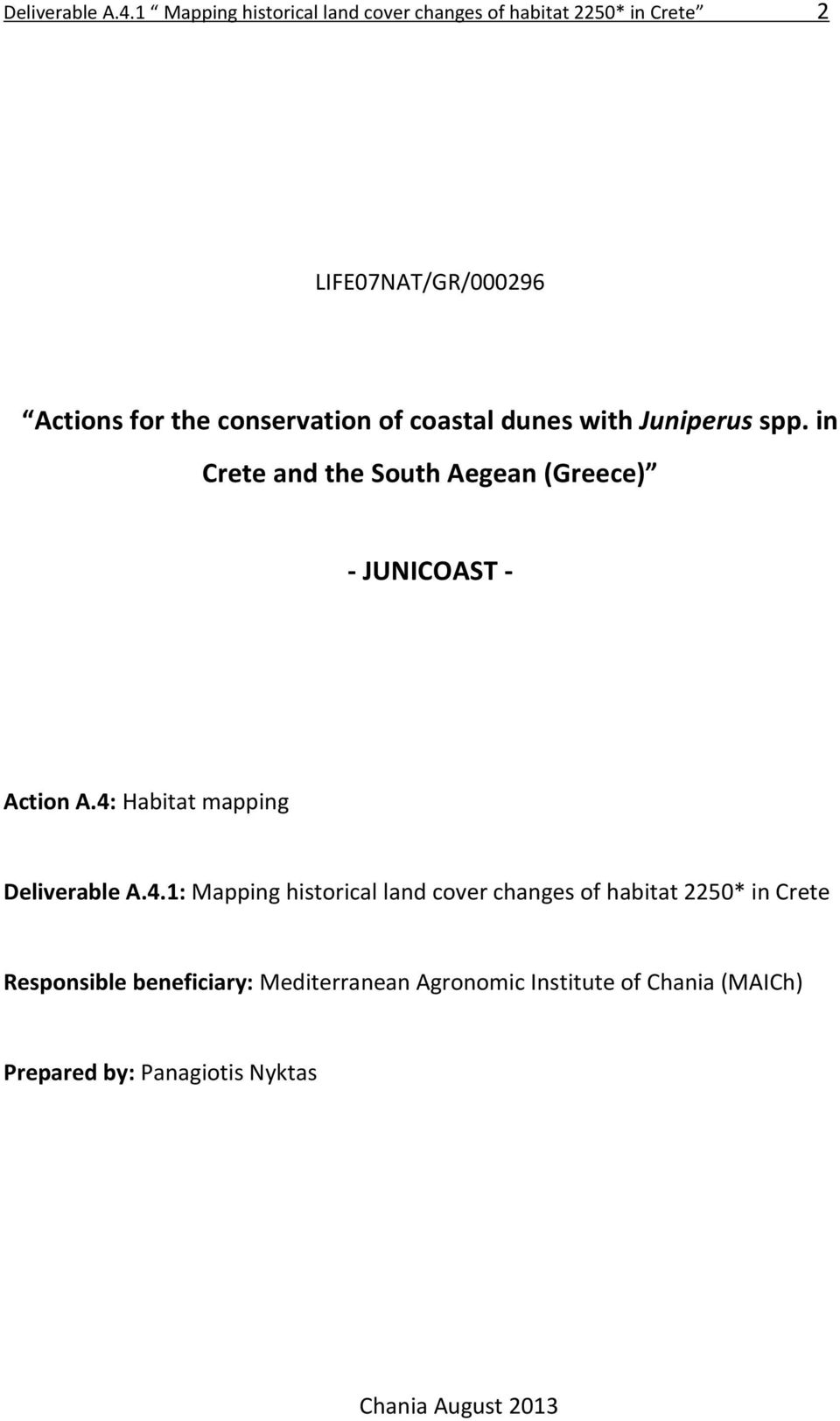 conservation of coastal dunes with Juniperus spp. in Crete and the South Aegean (Greece) - JUNICOAST - Action A.