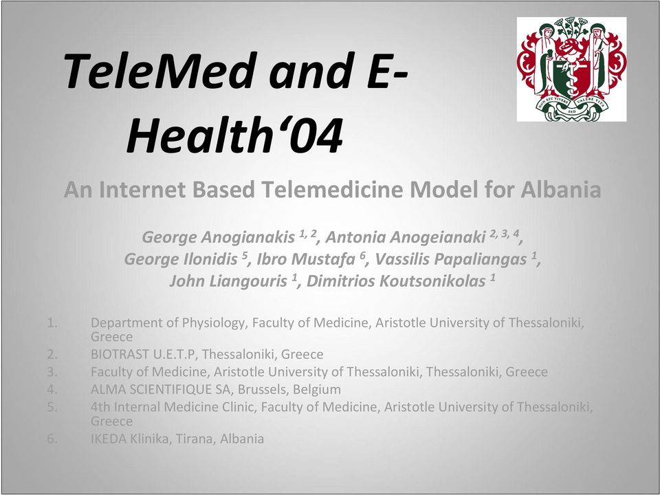 Department of Physiology, Faculty of Medicine, Aristotle University of Thessaloniki, Greece 2. BIOTRAST U.E.T.P, Thessaloniki, Greece 3.