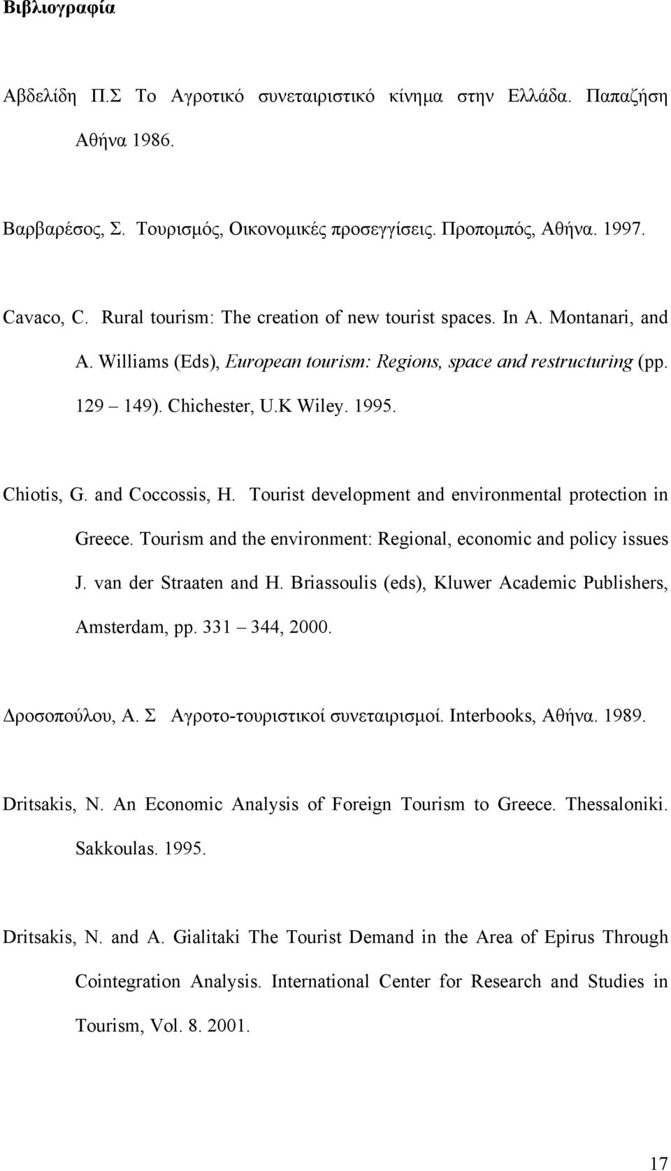 and Coccossis, H. Tourist development and environmental protection in Greece. Tourism and the environment: Regional, economic and policy issues J. van der Straaten and H.
