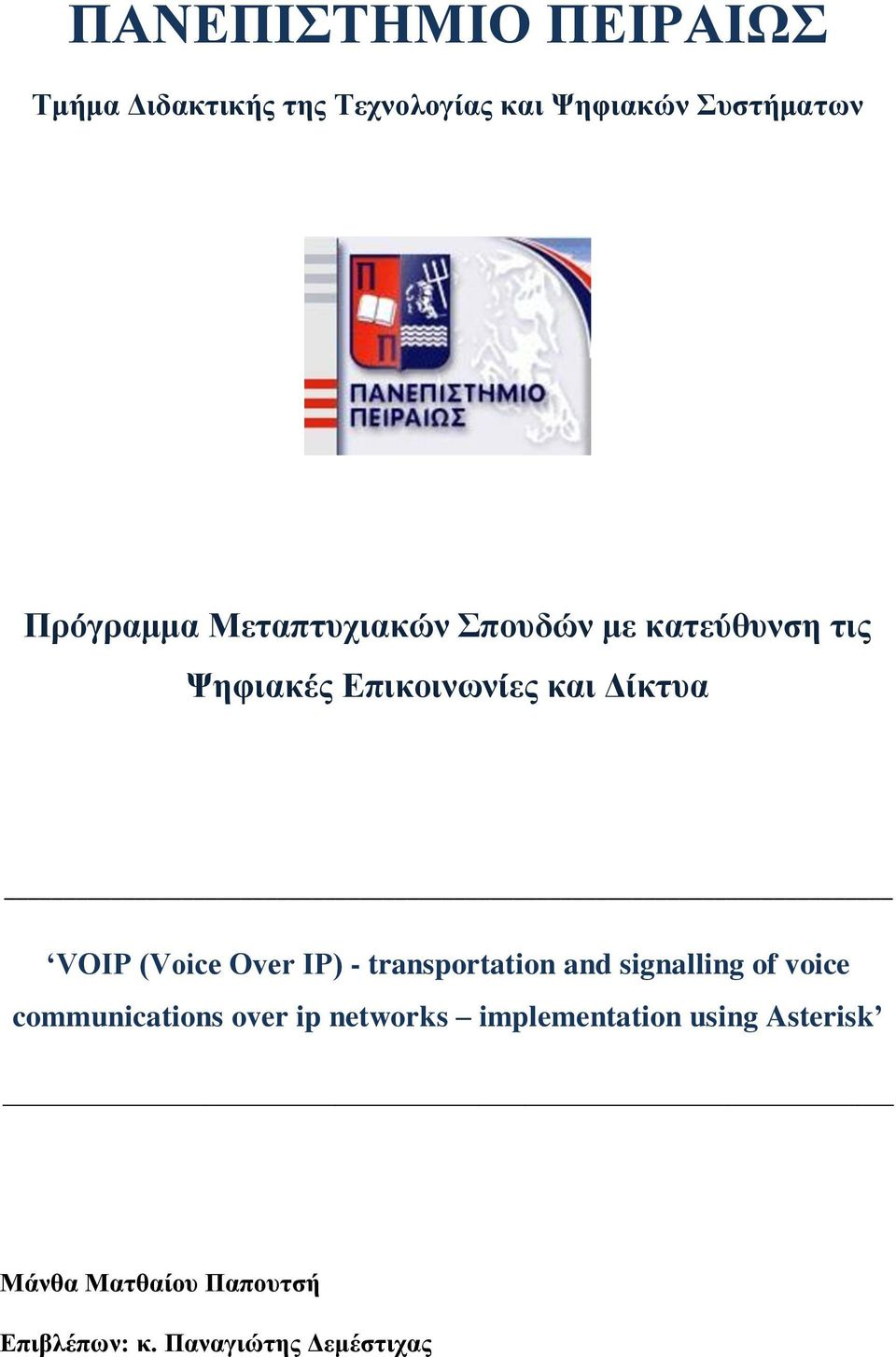 VOIP (Voice Over IP) - transportation and signalling of voice communications over ip