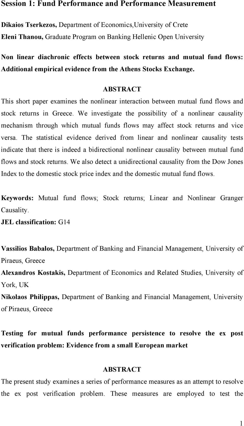 This short paper examines the nonlinear interaction between mutual fund flows and stock returns in Greece.