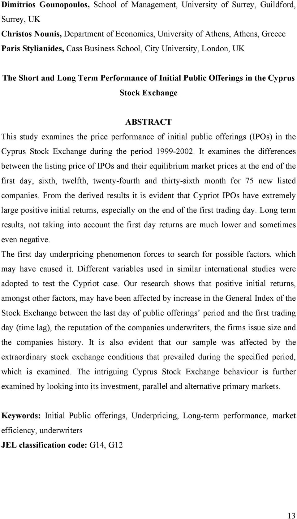 offerings (IPOs) in the Cyprus Stock Exchange during the period 1999-2002.