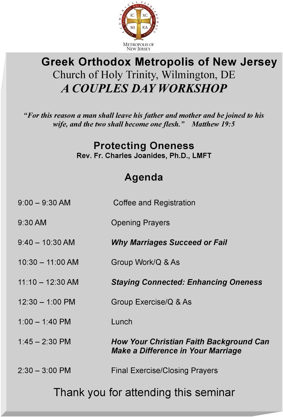 , LMFT Agenda 9:00 9:30 AM Coffee and Registration 9:30 AM Opening Prayers 9:40 10:30 AM Why Marriages Succeed or Fail 10:30 11:00 AM Group Work/Q & As 11:10 12:30 AM Staying