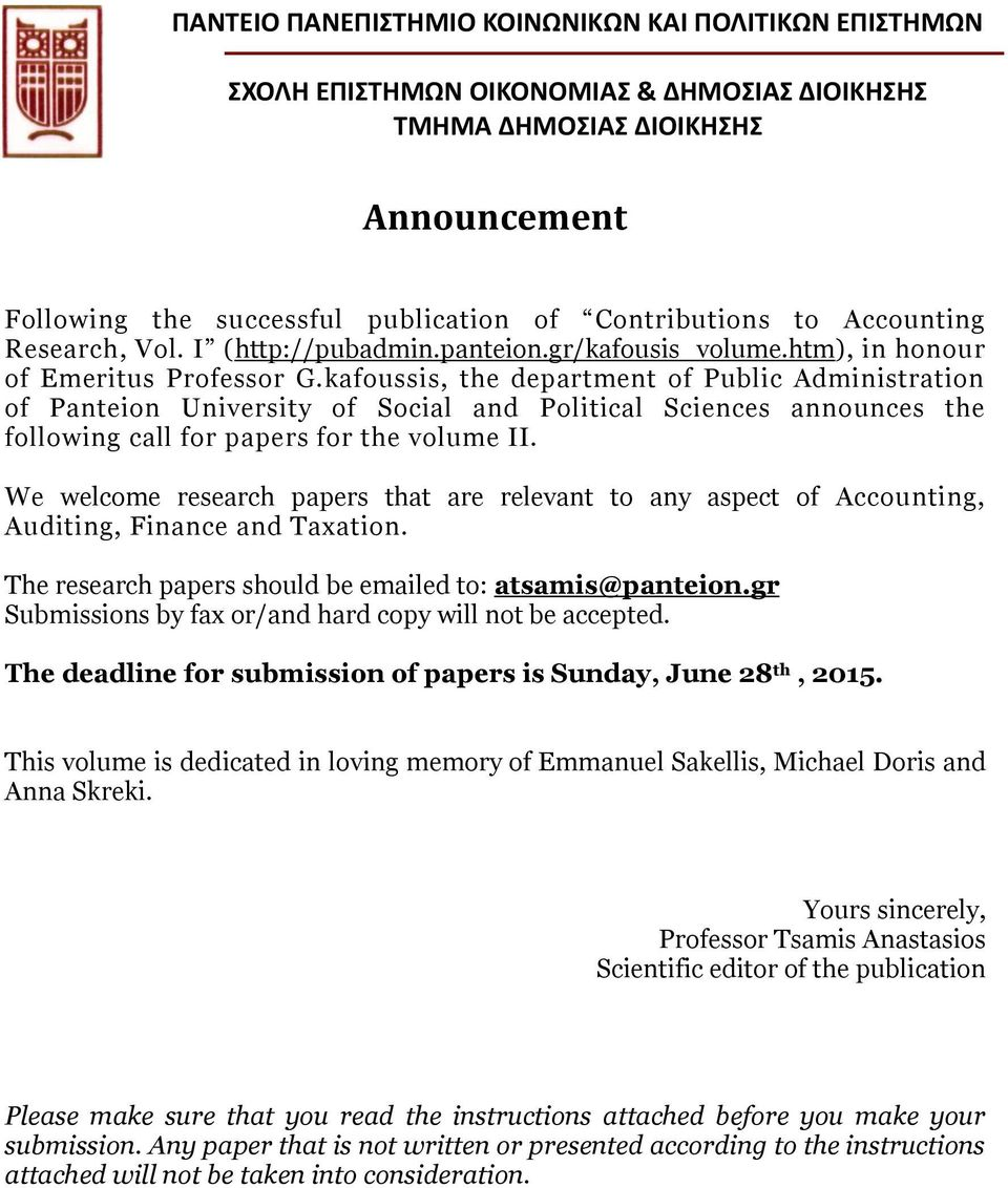 We welcome research papers that are relevant to any aspect of Accounting, Auditing, Finance and Taxation. The research papers should be emailed to: atsamis@panteion.