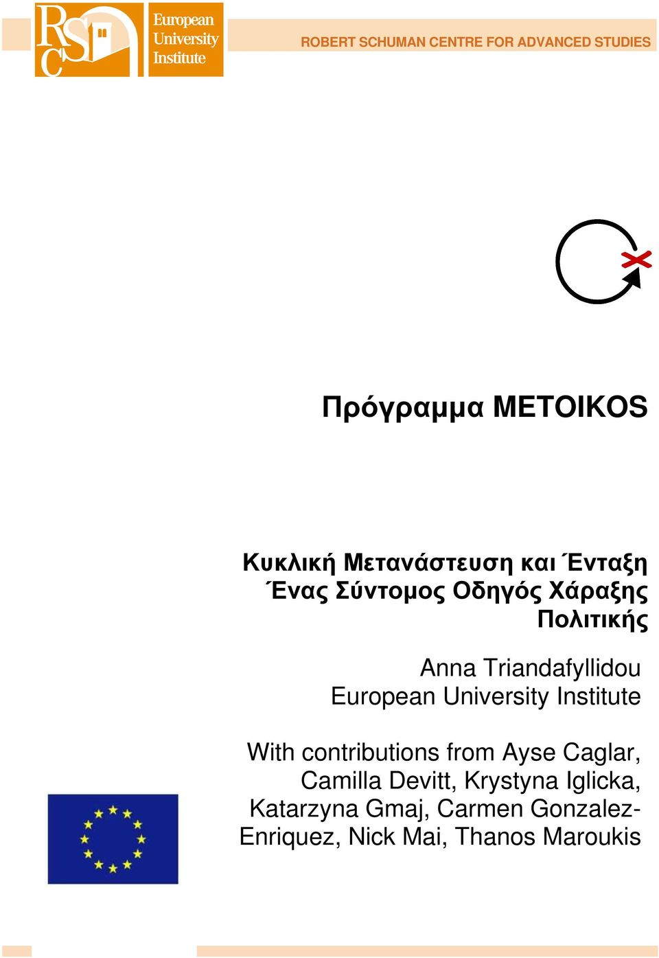 Triandafyllidou European University Institute With contributions from Ayse