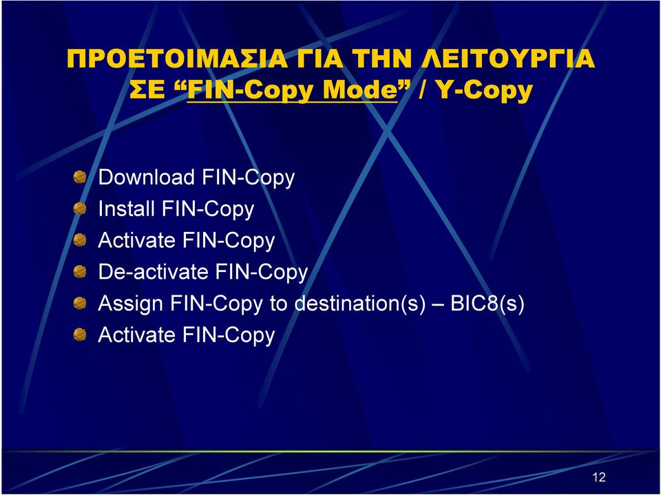 Activate FIN-Copy De-activate FIN-Copy Assign