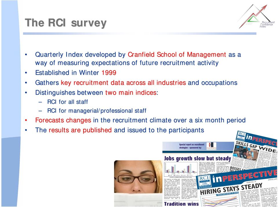 occupations Distinguishes between two main indices: RCI for all staff RCI for managerial/professional staff