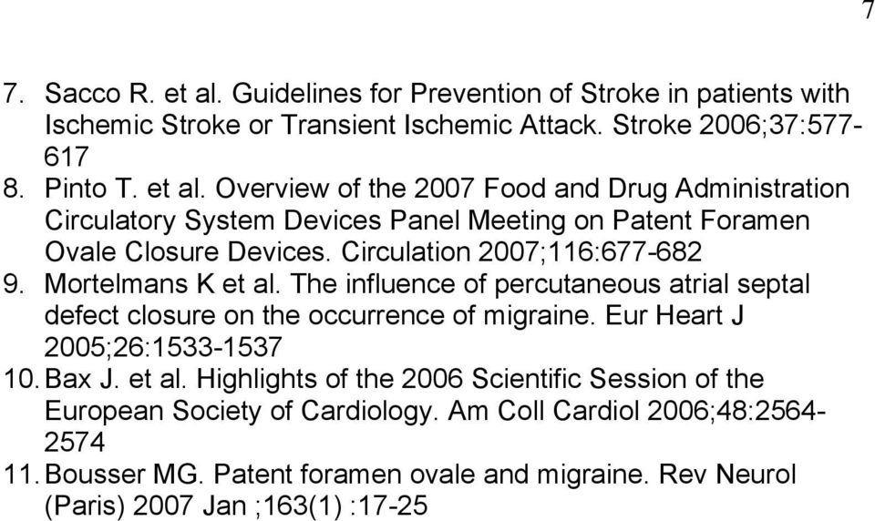 Eur Heart J 2005;26:1533-1537 10. Bax J. et al. Highlights of the 2006 Scientific Session of the European Society of Cardiology. Am Coll Cardiol 2006;48:2564-2574 11.