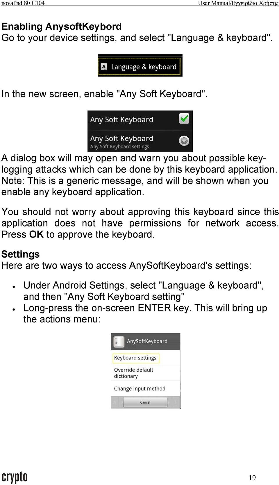 Note: This is a generic message, and will be shown when you enable any keyboard application.