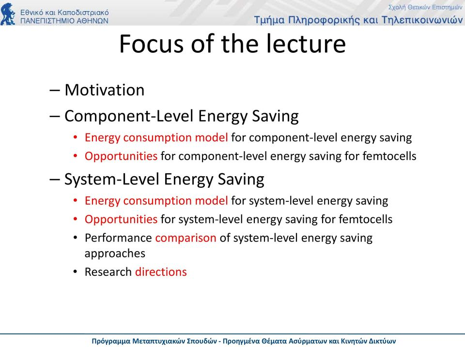 System-Level Energy Saving Energy consumption model for system-level energy saving Opportunities for