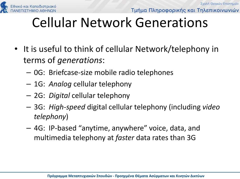 Digital cellular telephony 3G: High-speed digital cellular telephony (including video