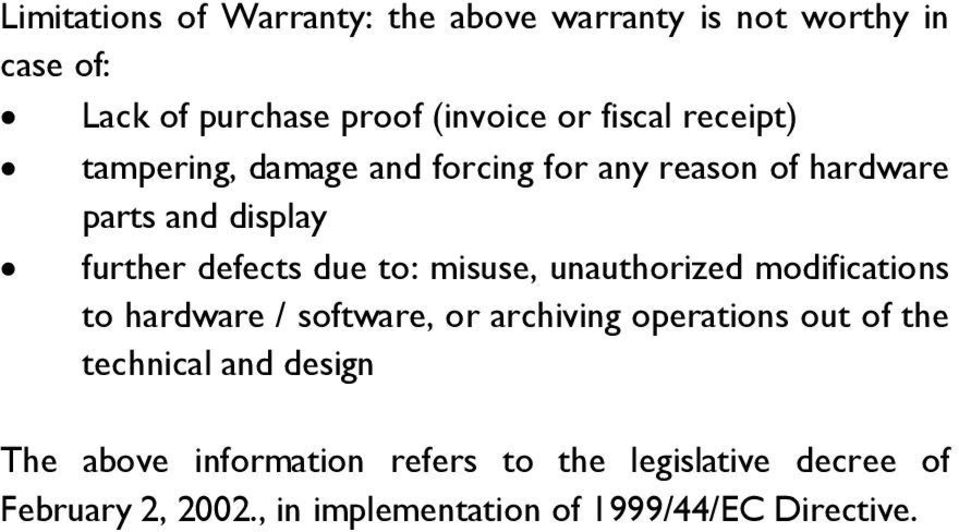 misuse, unauthorized modifications to hardware / software, or archiving operations out of the technical and