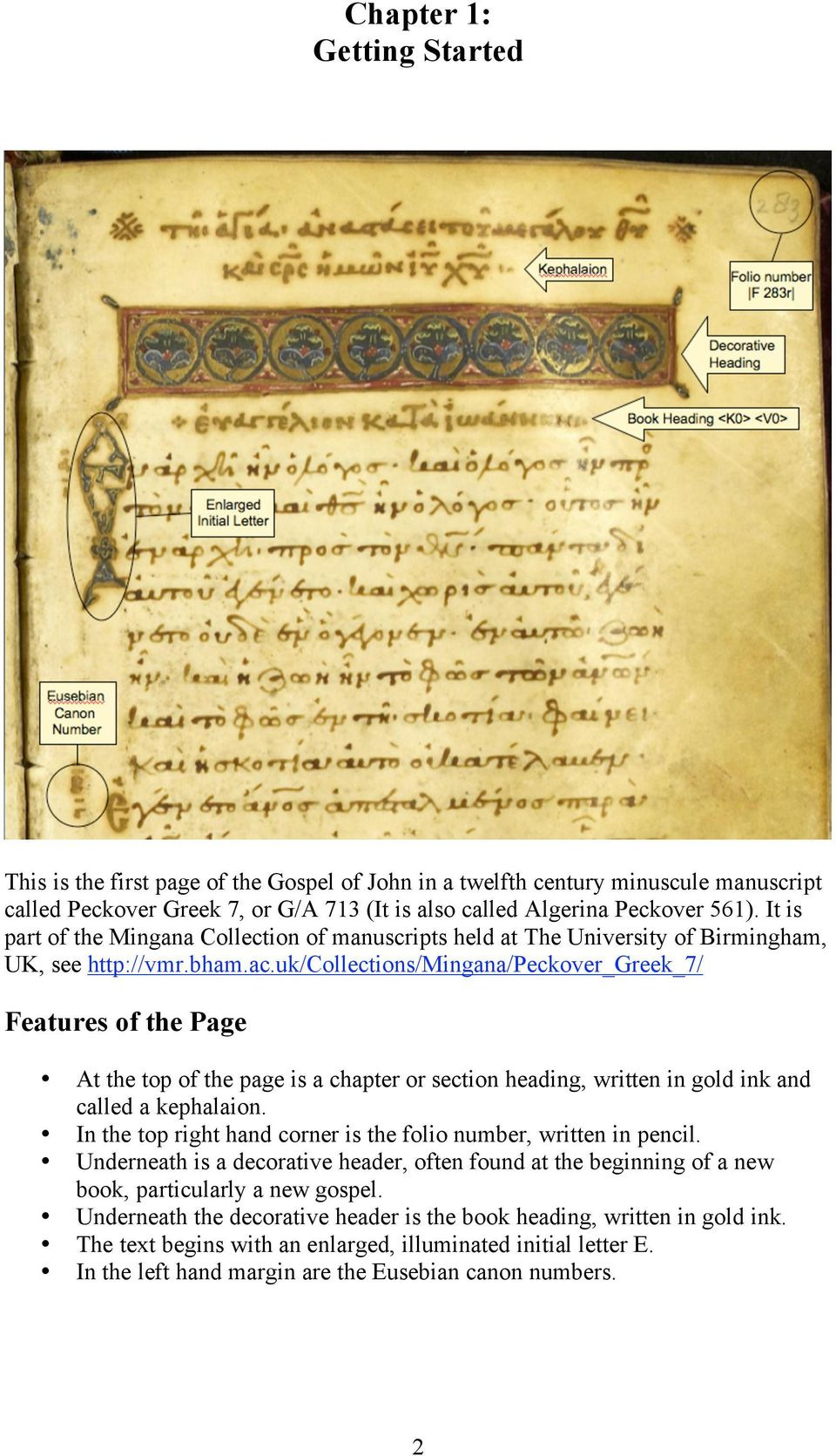uk/collections/mingana/peckover_greek_7/ Features of the Page At the top of the page is a chapter or section heading, written in gold ink and called a kephalaion.