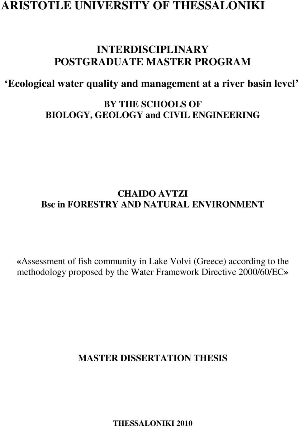 Bsc in FORESTRY AND NATURAL ENVIRONMENT «Assessment of fish community in Lake Volvi (Greece) according to