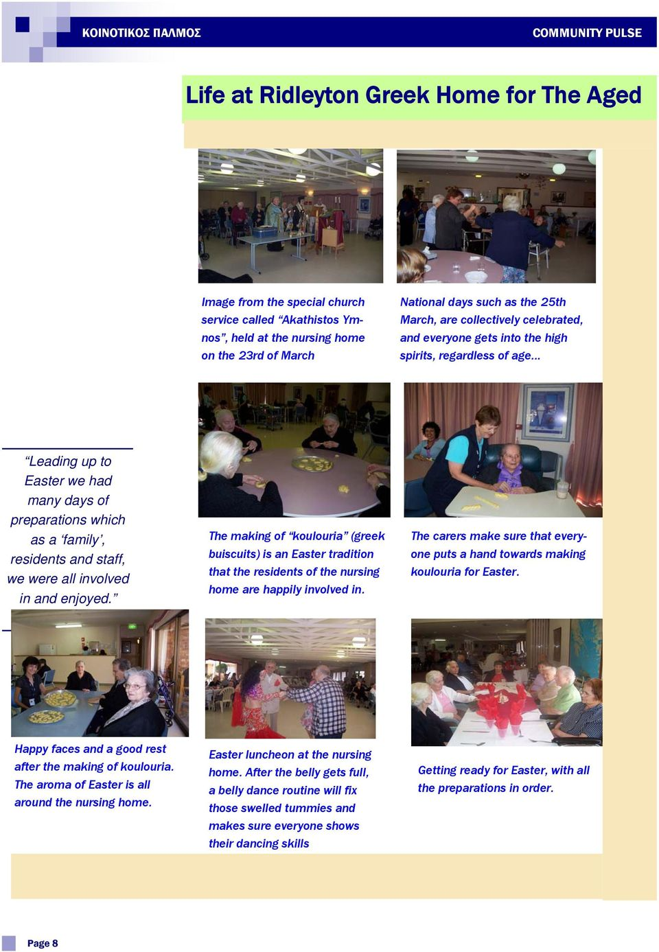 .. Leading up to Easter we had many days of preparations which as a family, residents and staff, we were all involved in and enjoyed.