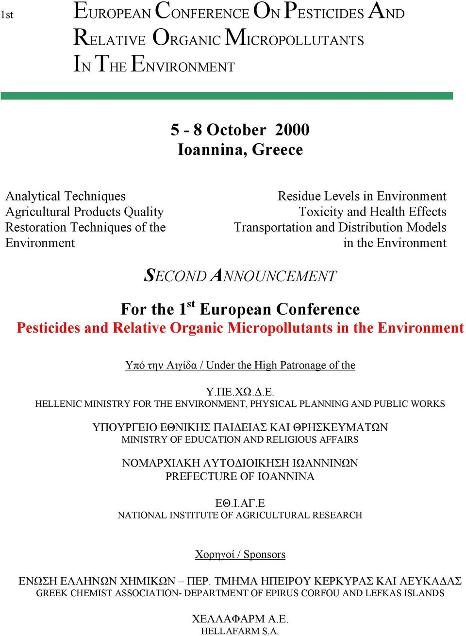 Pesticides and Relative Organic Micropollutants in the Environment Υπό την Αιγίδα / Under the High Patronage of the Y.ΠΕ.