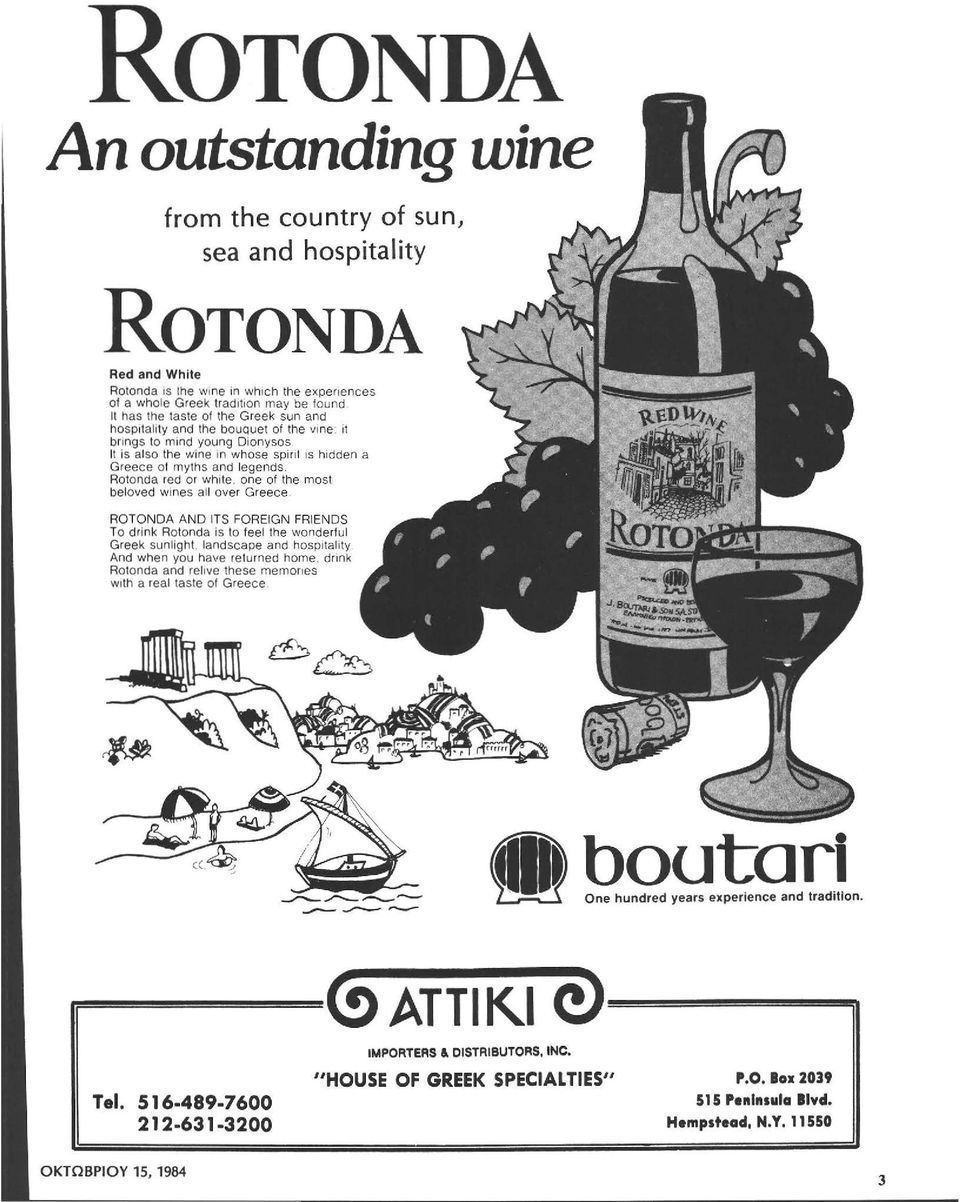 one of the most bel oν ed wines all oνer Greece. ROTONDA AND ITS FOREIGN FRIENDS Τ ο drink Rotonda is to feel the wonderful Greek sunlight. landscape and hospital ity And when you have relurned home.