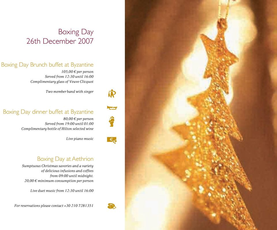 of Hilton selected wine Live piano music Boxing Day at Aethrion Sumptuous Christmas savories and a variety of delicious infusions and coffees