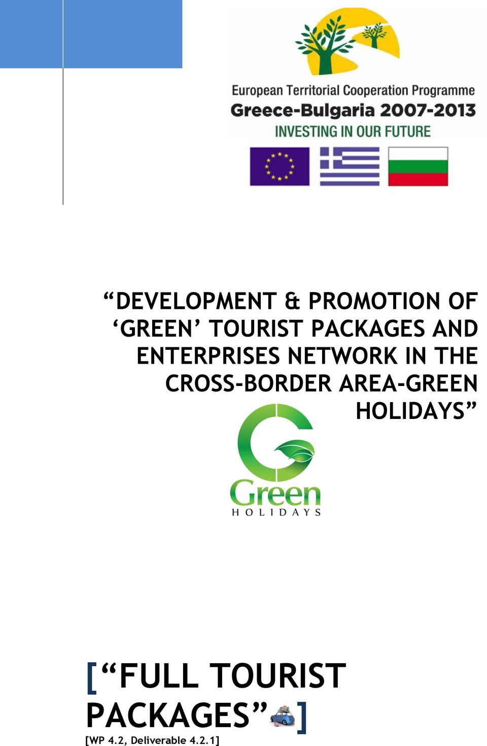 CROSS-BORDER AREA-GREEN HOLIDAYS [ FULL
