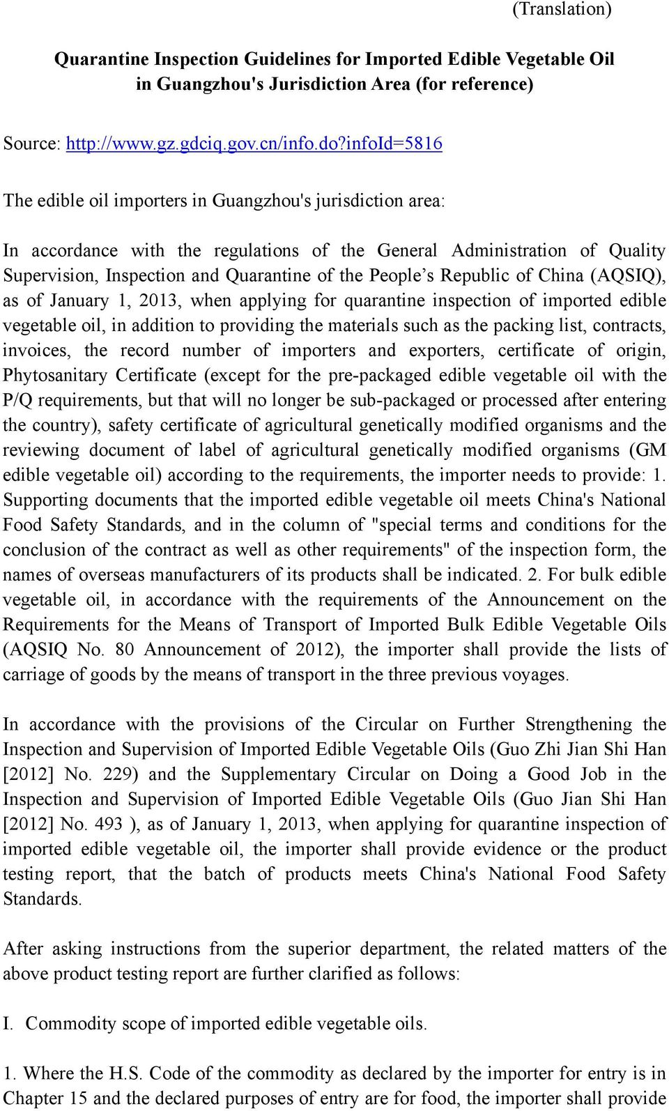 s Republic of China (AQSIQ), as of January 1, 2013, when applying for quarantine inspection of imported edible vegetable oil, in addition to providing the materials such as the packing list,