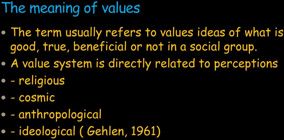 A value system is directly related to perceptions -