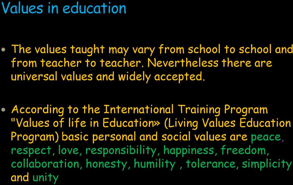 "According to the International Training Program ""Values of life in Education» (Living Values Education"