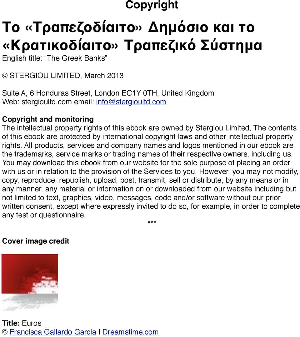 com Copyright and monitoring The intellectual property rights of this ebook are owned by Stergiou Limited, The contents of this ebook are protected by international copyright laws and other