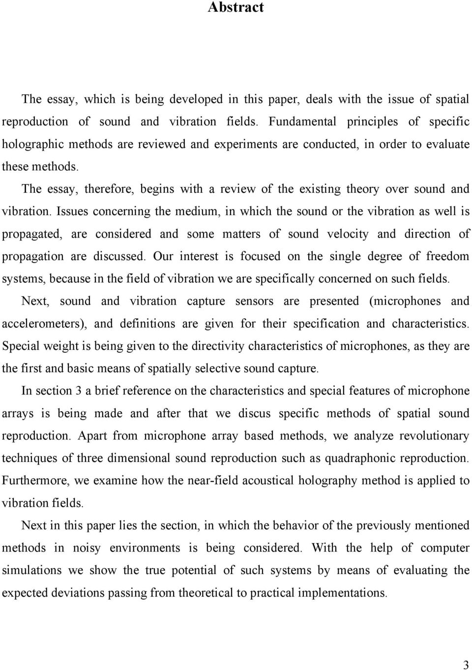 The essay, therefore, begins with a review of the existing theory over sound and vibration.