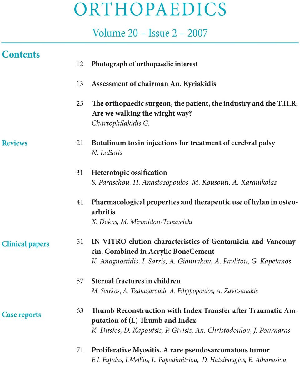 Karanikolas 41 Pharmacological properties and therapeutic use of hylan in osteoarhritis X. Dokos, M.