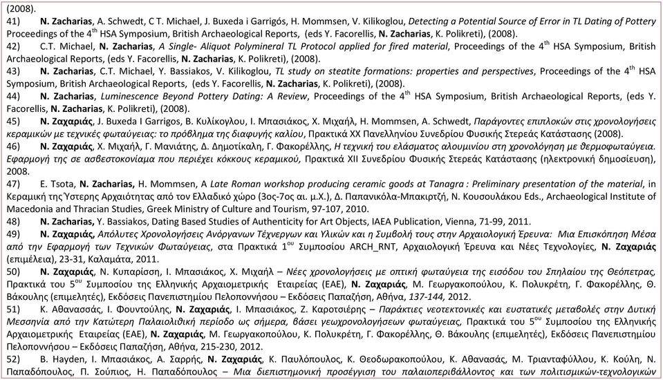 Polikreti), (2008). 42) C.T. Michael, N. Zacharias, A Single- Aliquot Polymineral TL Protocol applied for fired material, Proceedings of the 4 th HSA Symposium, Βritish Archaeological Reports, (eds Y.